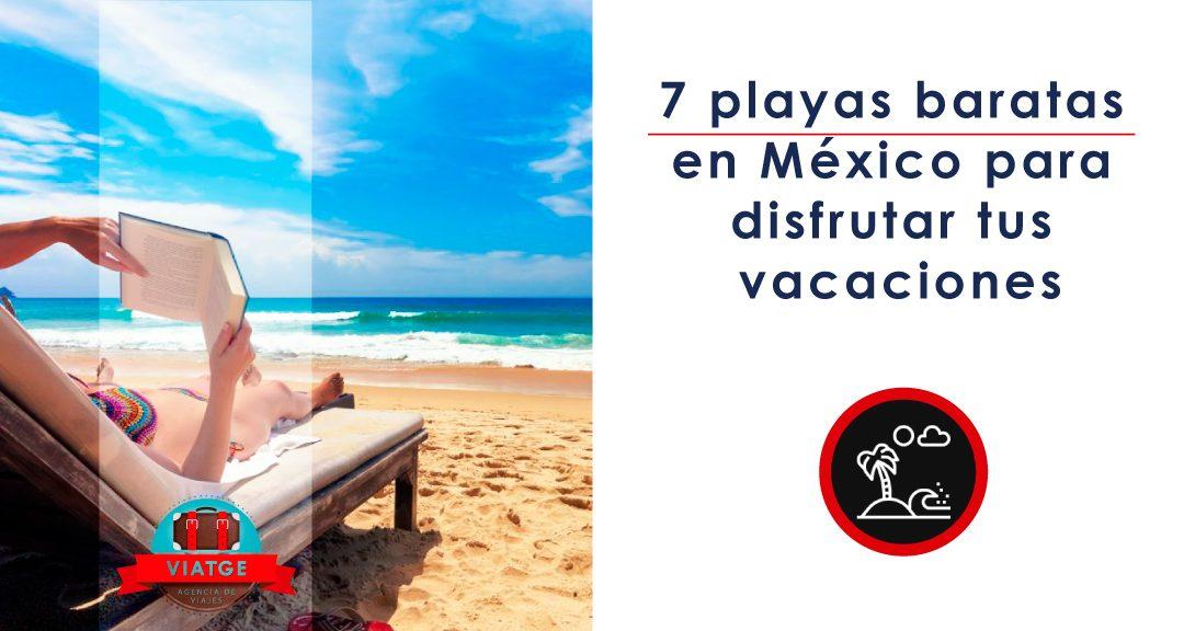 7 playas baratas en México para disfrutar tus vacaciones