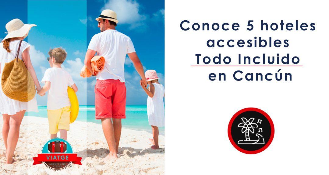 Conoce 5 hoteles accesibles Todo Incluido en Cancún