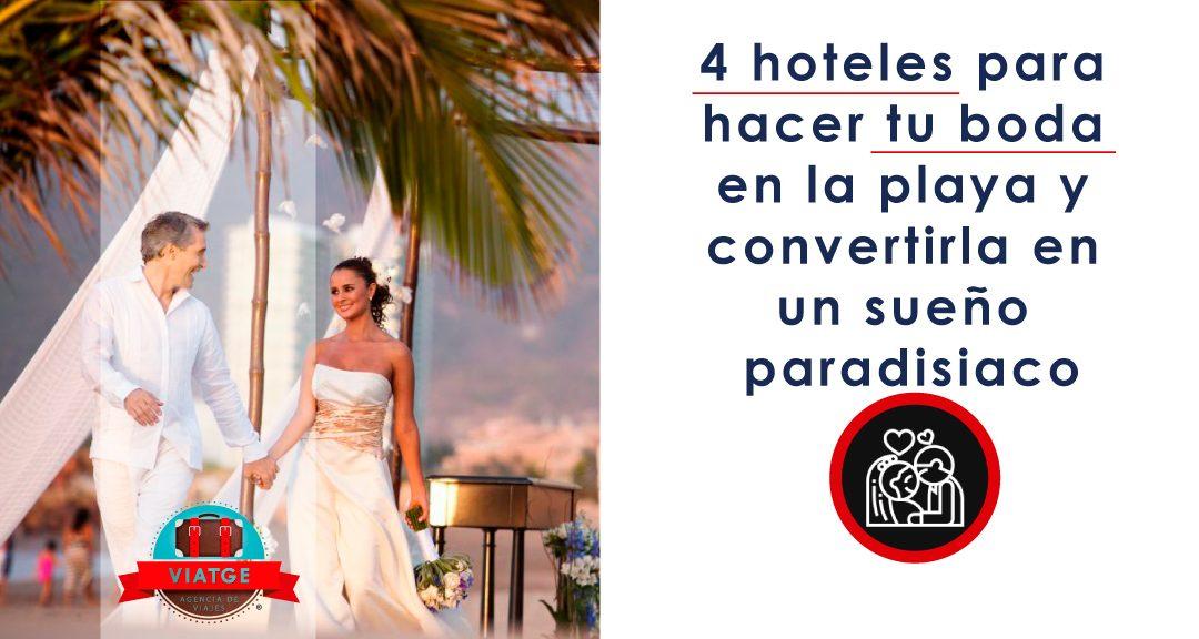 4 hoteles para hacer tu boda en la playa y convertirla en un sueño paradisiaco