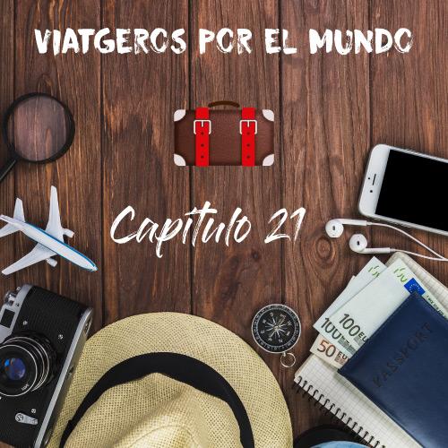 Viatgeros por el mundo Capítulo 21
