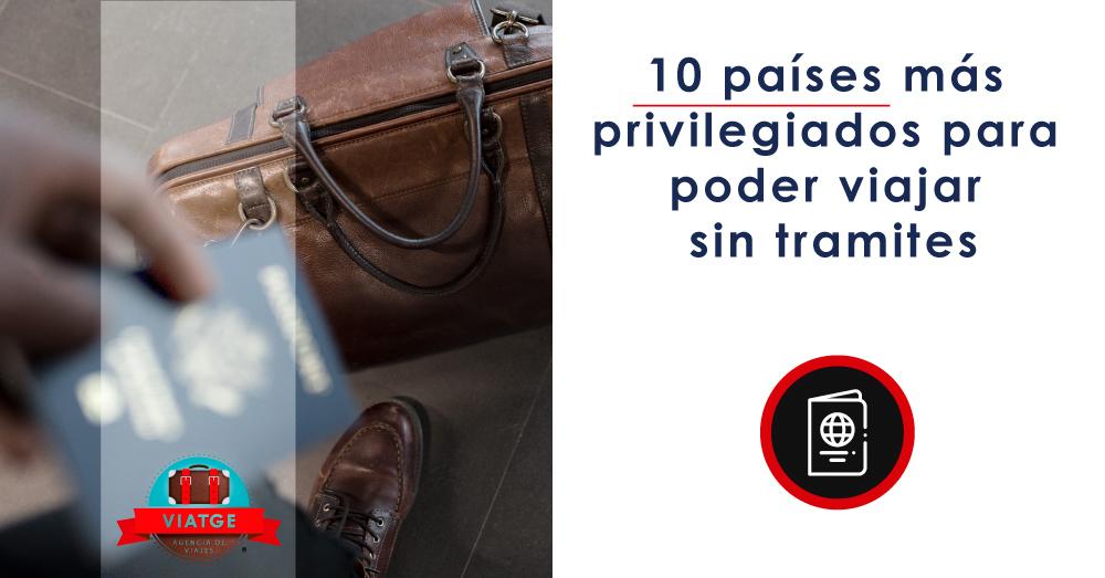 10 países más privilegiados para poder viajar sin tramites