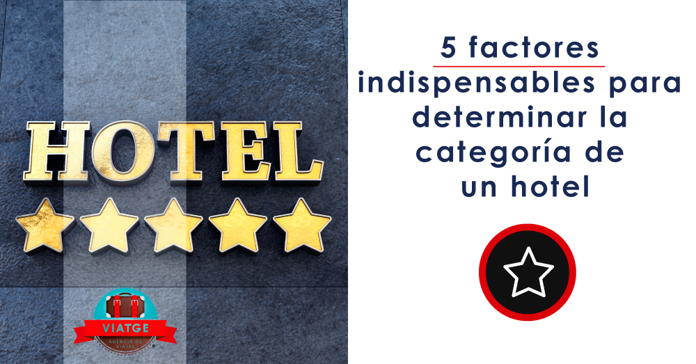 5 factores indispensables para determinar la categoria de un hotel