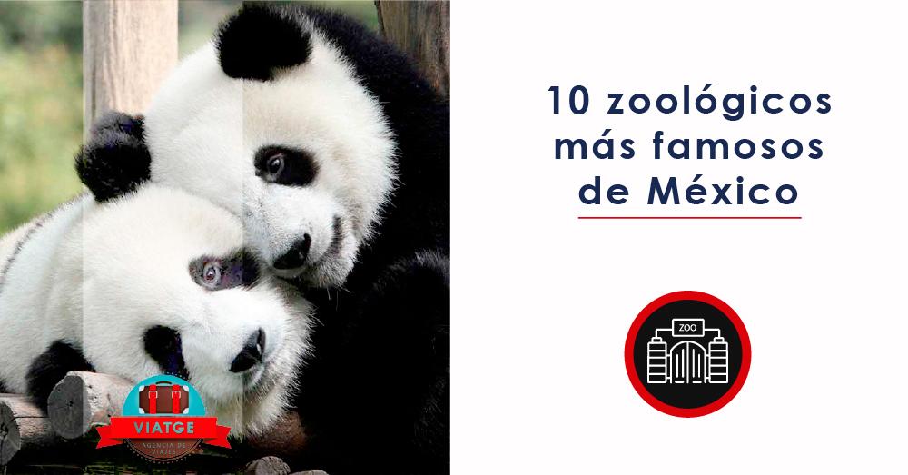 10 zoológicos más famosos de México