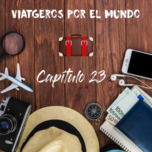 Viatgeros por el mundo Capítulo 23